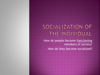 Socialization of the individual