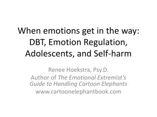When emotions get in the way: DBT, Emotion Regulation, Adolescents, and Self-harm