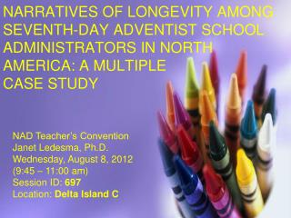 NAD Teacher's Convention Janet  Ledesma, Ph.D. Wednesday , August  8, 2012  (9:45 – 11:00 am)