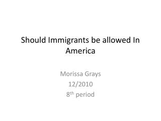 Should Immigrants be allowed In America