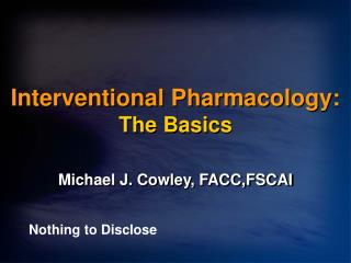 Interventional Pharmacology: The Basics
