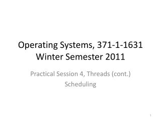 Operating Systems, 371-1-1631 Winter Semester 2011