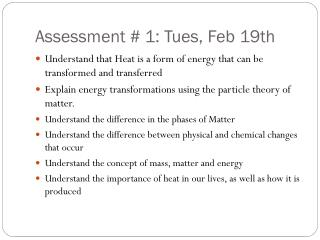 Assessment # 1:  Tues,  Feb  19th