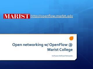 Open networking w/  OpenFlow  @ Marist College