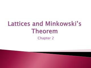 Lattices and  Minkowski's  Theorem
