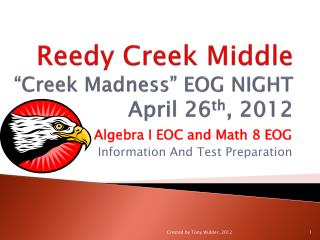 "Reedy Creek Middle  ""Creek Madness"" EOG NIGHT April 26 th , 2012"