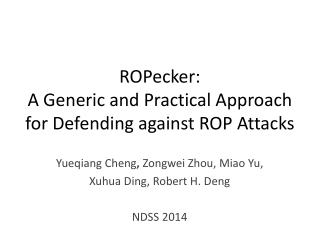 ROPecker :  A Generic and Practical Approach for Defending against ROP  Attacks
