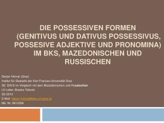 Darjan  Horvat (Graz) Institut f�r Slawistik der Karl- Franzes -Universit�t Graz