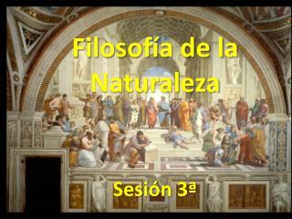 Filosofía de la Naturaleza  Sesión 3ª