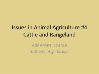 Issues in Animal Agriculture #4 Cattle and Rangeland