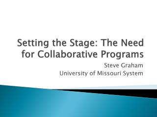 Setting the Stage: The Need for Collaborative Programs