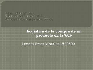 Logística de la compra de un producto en la Web Ismael Arias Morales .A90600
