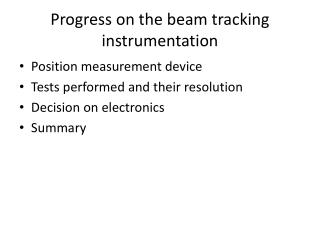 Progress on the beam tracking instrumentation