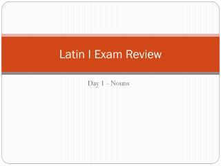 Latin I Exam Review
