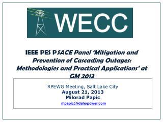 RPEWG Meeting, Salt Lake City August 21, 2013 Milorad Papic mpapic@idahopower