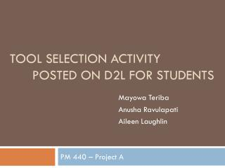 Tool Selection activity posted on D2l for students