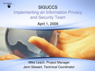 SIGUCCS Implementing an Information Privacy  and Security Team April 1, 2009