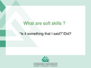 What are soft skills ?