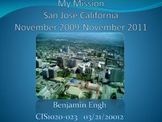 My Mission San Jose California November 2009-November 2011