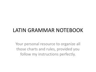 LATIN GRAMMAR NOTEBOOK