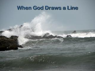 When God Draws a Line