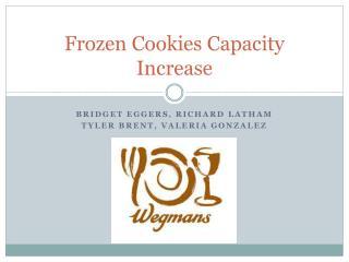 Frozen Cookies Capacity Increase