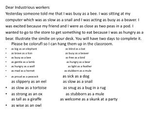 Dear Industrious workers Yesterday someone told me that I was busy as a bee. I was sitting at my