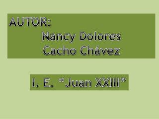 AUTOR:  Nancy Dolores  Cacho Chávez