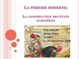 La période moderne: La construction des  états  européens