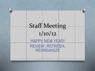 Staff Meeting 1/10/12