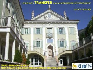LIVING WITH  TRANSFER AS AN EXPERIMENTAL SPECTROSCOPIST