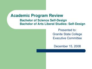 Presented to:  Granite State College  Executive Committee December 15, 2008