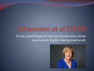 Johannson  et al (1978)