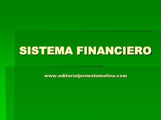 SISTEMA FINANCIERO editorialjernestomolina