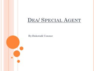 Dea / Special Agent