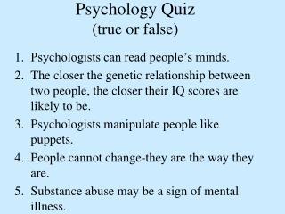 Psychology Quiz (true or false)