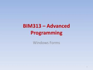 BIM 313 �  Advanced Programming