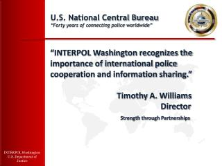 "U.S. National Central Bureau ""Forty years of connecting police worldwide"""