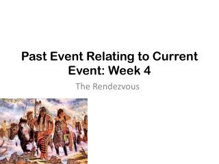 Past Event Relating to Current Event: Week 4