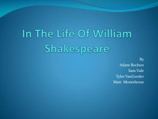 In The Life Of William Shakespeare