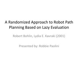 A Randomized Approach to Robot Path Planning Based on Lazy Evaluation
