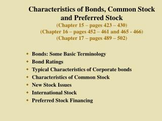 Characteristics of Bonds, Common Stock and Preferred Stock Chapter 15   pages 423   430 Chapter 16   pages 452   461 and