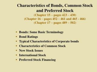 Characteristics of Bonds, Common Stock and Preferred Stock Chapter 15   pages 423   430 Chapter 16   pages 452   461 and