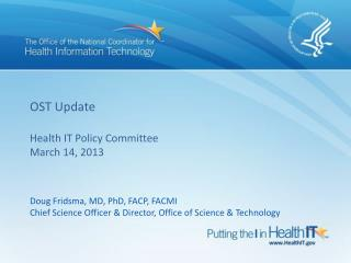 OST Update Health IT Policy Committee March 14, 2013