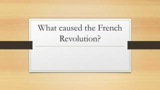 What caused the French Revolution ?