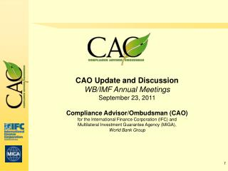 CAO Update and Discussion WB/IMF Annual Meetings September 23, 2011