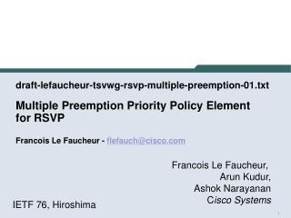 Francois Le Faucheur,  Arun Kudur, Ashok Narayanan C isco Systems