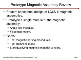 Prototype Magnetic Assembly Review