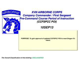 XVIII AIRBORNE CORPS  Company Commander / First Sergeant  Pre-Command Course Period of Instruction