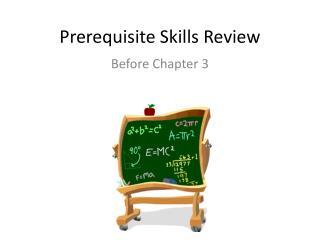 Prerequisite Skills Review